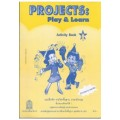Projects : Play  Learn Activity Book 1