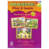 Projects:Play  Learn Student\'s Book 6 ชั้น ป.6