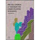 THE CELL CHURCH : A PARADIGM  FOR CHURCH PLANTING IN BANGKOK