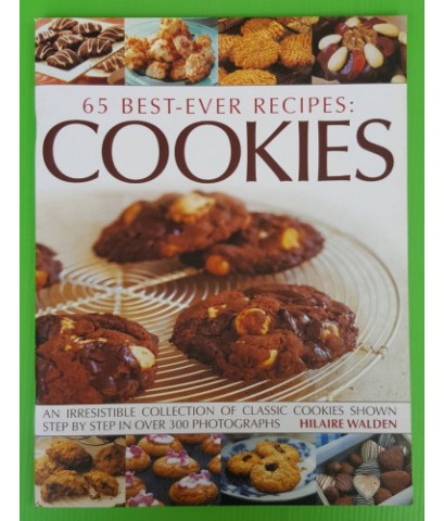 65 BEST-EVER RECIPES : COOKIES  BY HILAIRE WALDEN