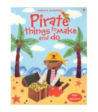 Pirate Things to Make And Do [Paperback]