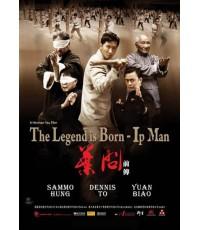 หนังเอเชียThe Legend is Born-Ip Man กำเนิดยิปมัน /พากษ์ไทย,จีน+ซับไทย DVD 1แผ่น