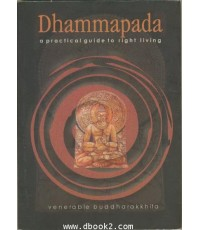 The Dhammapada : a practocal guide to right living/ Venerable Buddharakkhita.