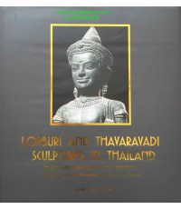 LOPBURI AND THAVARAVADI SCULPTURES IN THAILAND