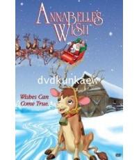Anna Belle\'s Wish แอนนาเบลส์ วิช คริสต์มาสแห่งฝัน