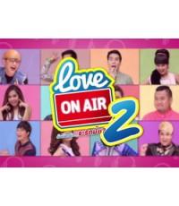 Love On Air 2 ถ้าบอกรัก...จะรักมั้ย 3 แผ่นจบ [เผือก-พงศธร,ต้นหอม-ศกุนตลา,โบ-ธนากร]