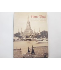 Siam – Thai MILLENNIA Eventful Years in Thai History