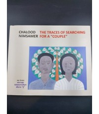 CHALOOD NIMSAMER : THE TRACES OF SEARCHING FOR A COUPLE
