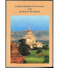 Politcal Situation Of Myanmar And Its Role In The Region