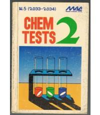 CHEM TESTS 2 ว.033-ว.034   (หนังสือไม่มีแล้ว)