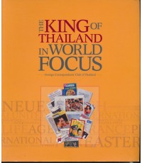THE KING OF THAILAND IN WORLD FOCUS Foreign Correspondents\' Club of Thailand