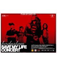 Concert Bodyslam (Save My Life Concert)  DVD 1 แผ่น พากย์ไทย