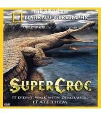 สารคดี National Geographic : Super Croc (จระเข้ยักษ์)  DVD 1 แผ่น ภาษาBilingual