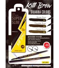 Sivanna Kill brow super slim 24hr. (brownie brown no.3) W.22 รหัส K21