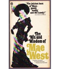 The Wit and Wisdom of Mae West