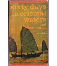 Sixty days in Oriental Waters and Other Stories