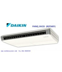 AIR  DAIKIN  รุ่นCEILING   FHNQ_NV2S   (ROTARY)