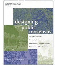Designing Public Consensus: The Civic Theater of Community Participation for Architects, Landscape A
