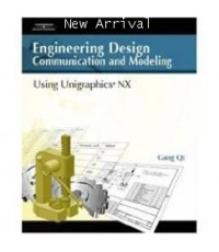 Engineering Design Communication and Modeling Using Uigraphic NX ISBN 9781418011499