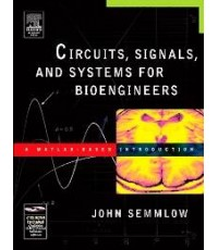 Circuits Signals, And Systems Fof Bioengineers (1BK./1 CD-ROM)