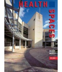 Health Spaces of the World, Vol 2: A Pictorial Review (International Spaces) ISBN 9781864701104