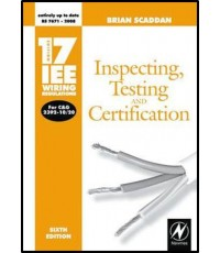 17th Edition IEE Wiring Regulations: Inspecting, Testing and Certification  ISBN  9780750687195