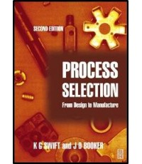 Process  Selection :  from design to manufacture   2nd Edition  ISBN  9780750654371