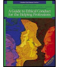A Guide to Ethical Conduct for the Helping Professions ISBN 9780131180086