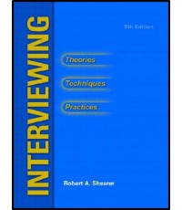 Interviewing: Theories, Techniques and Practices, 5th Edition  ISBN  9780131190702