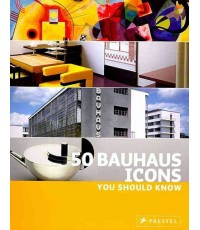 50 Bauhaus Icons You Should Know   ISBN  9783791341965