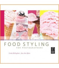 Food Styling for Photographers   ISBN 9780240810065