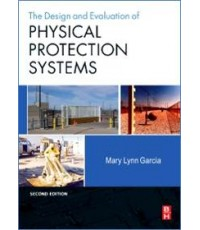 Design and Evaluation of Physical Protection Systems  2nd Edition  ISBN  9780750683524