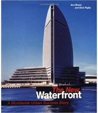 The New Waterfront : A Worldwide Urban Success Story  ISBN  9780070074545