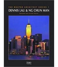 Dennis Lau and Ng Chun Man  (Master Architect Series V) ISBN 9781876907112