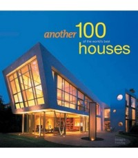 Another 100 of the World\'s Best Houses  ISBN 9781920744243
