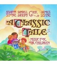 นิทานดนตรีคลาสสิค A Classic Tale Music For Our Children (CD 1 แผ่น) รวม 17 เรื่อง/ เสียงอังกฤษ