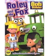 Bob The Builder: Roley and the Fox โรลลี่กับหมาจิ้งจอก (2 ภาษา พากย์+ซับไทย,อังกฤษ) DVD 1 แผ่น