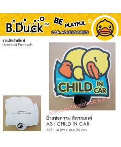 B.DUCK ป้ายข้อความ CHILD IN CAR มีจุ๊บยางติดกระจกรถยนต์ 1ชิ้น งานลิขสิทธ์แท้