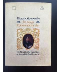 Die erste Europareise des Königs Chulalongkorn 1897