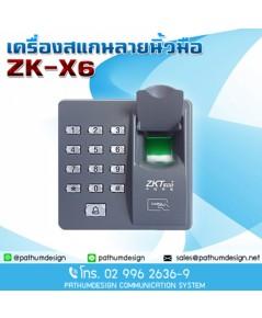 ZK-X6 Fingerprint เครื่องสแกนลายนิ้วมือ ZK-X6 Fingerprint ราคาเครื่อง 2,900.-