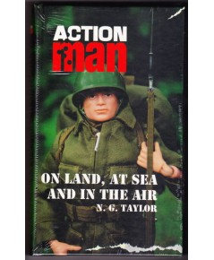 Action Man On Land, At Sea  In The Air by N.G Taylor