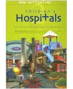 Children\'s Hospitals: The Future of Healing Environments ISBN 9781920744328