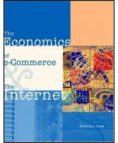 The Economics of E-Commerce and the Internet  ISBN 9780324133813