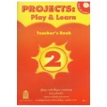 Projects : Play  Learn Teacher\'s Book2 พร้อม CD AUDIO