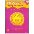 Projects : Play  Learn Teacher\'s Book6 พร้อม CD AUDIO