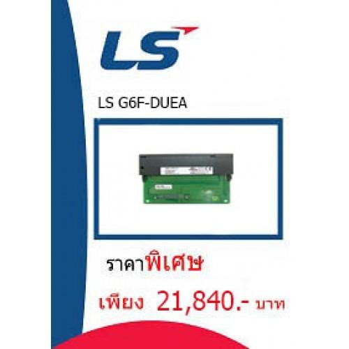 LS G6F-DUEA ราคา 21840 บาท